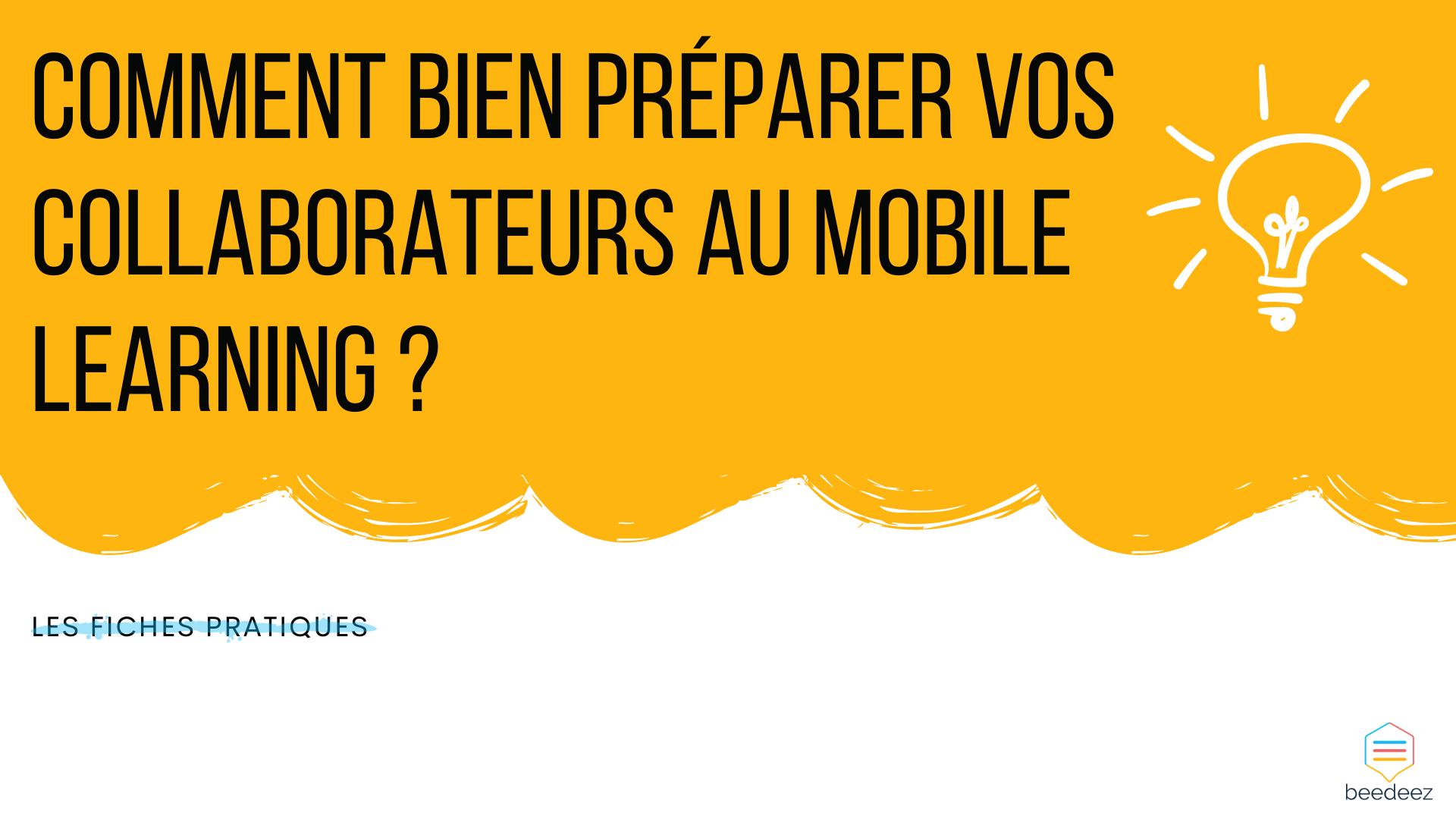 Comment bien préparer vos collaborateurs au Mobile Learning