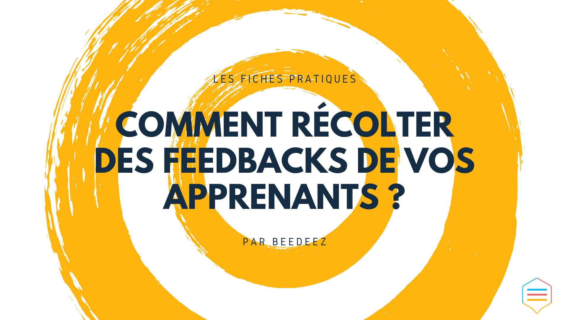 Comment récolter des feedbacks de vos apprenants ?