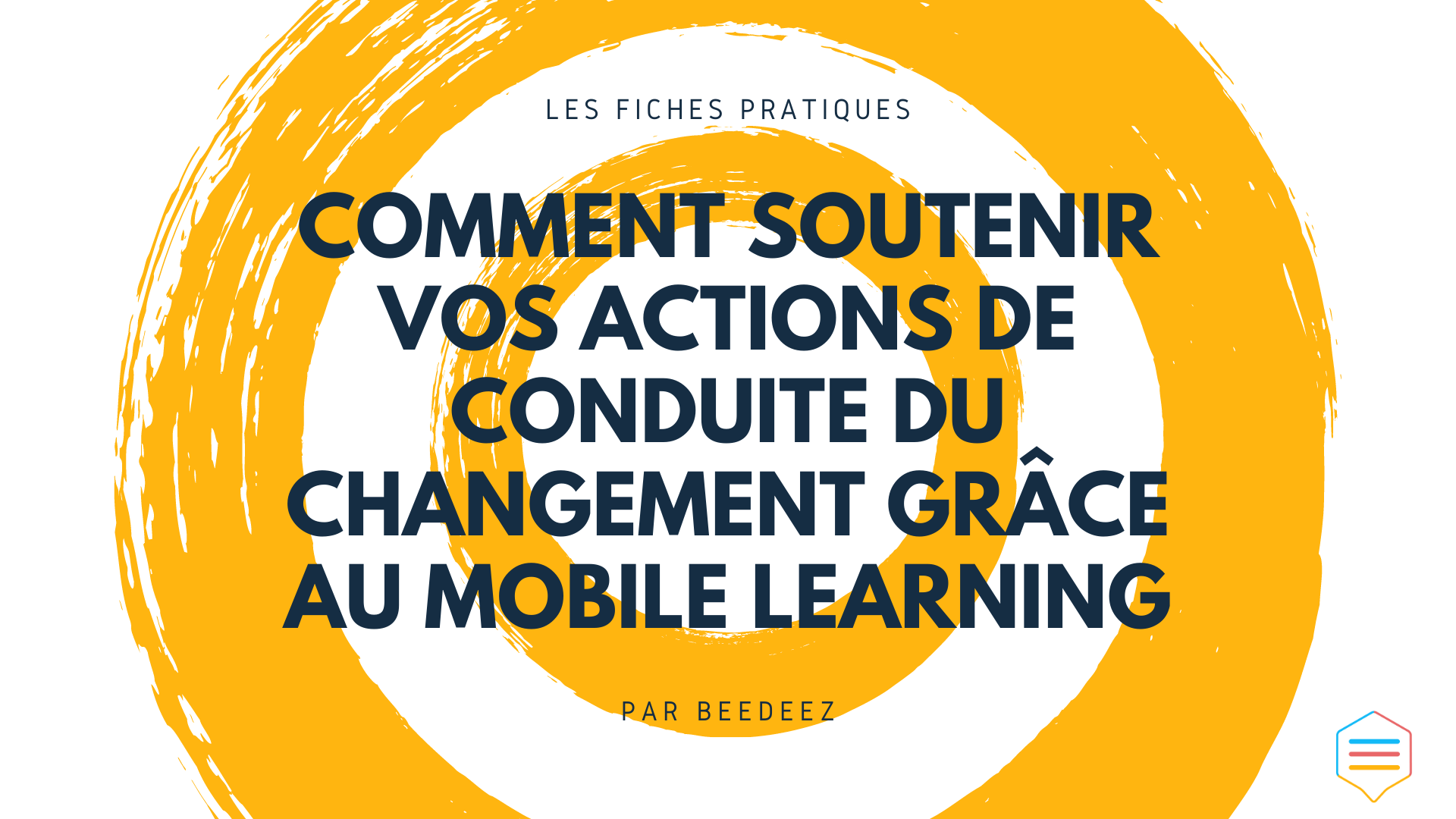 Comment soutenir vos actions de conduite du changement grâce au mobile learning