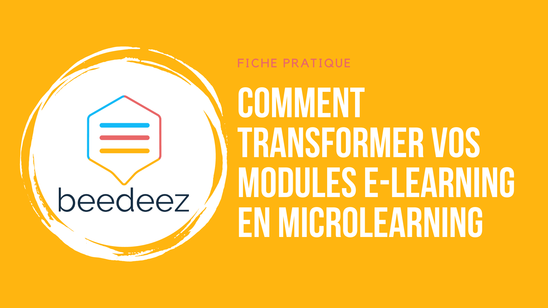 Comment transformer vos modules e-learning en microlearning